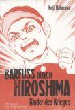 Barfuss durch Hiroshima 1: Kinder des Krieges
