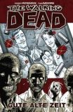 The Walking Dead (2006) Hardcover 01: Gute alte Zeit