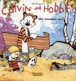 Calvin und Hobbes 03: Wir wandern aus!