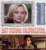 Art School Confidential: A Screenplay by Daniel Clowes