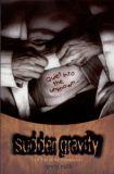 Sudden Gravity: A Tale of the Panopticon