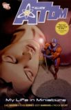 The all new Atom TPB 1: My Life in Miniature