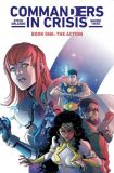Commanders in Crisis (2020) TPB 01: The Action