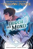 The Dragon Prince - Der Prinz der Drachen 01: Durch den Mond