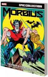 Morbius Epic Collection (2021) 02: The End of a living Vampire