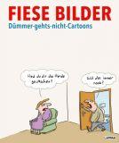 Fiese Bilder: Dümmer-gehts-nicht-Cartoons