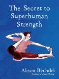 The Secret to Superhuman Strength (2021) HC