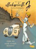 Mademoiselle J - Eine Frau. Ein Jahrhundert. 01: 1938 - Ich werde niemals heiraten