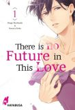There is no Future in This Love 01