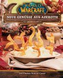 World of Warcraft - Das offizielle Kochbuch: Neue Genüsse aus Azeroth