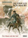 Die Türme von Bos-Maury 09b: Der Mann mit der Axt