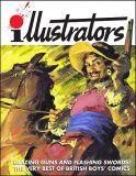 Illustrators Special (2016) Blazing Guns and Flashing Swords! The Very Best of British Boys Comics