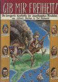 Gib mir Freiheit! (1980) HC: Die korrigierte Geschichte der amerikanischen Revolution