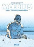 Moebius Collection (02): Chaos / Metallische Chroniken