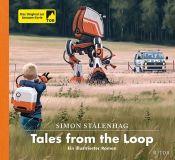 Tales from the Loop - ein illustrierter Roman (2020) HC
