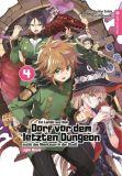Ein Landei aus dem Dorf vor dem letzten Dungeon sucht das Abenteuer in der Stadt - Light Novel 04