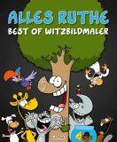 Alles Ruthe - Best of Witzbildmaler