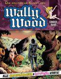 Die erotische Kunst des Wally Wood Sonderband: Alle unanständigen & erotischen Storys! (18+)