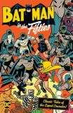 Batman in the Fifties (2021) TPB: Classic Tales of the Caped Crusader!