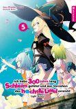 Ich habe 300 Jahre lang Schleim getötet und aus Versehen das höchste Level erreicht - Light Novel 05