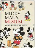Micky Maus Museum - Geschichte einer Ikone