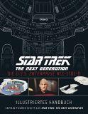 Star Trek: The Next Generation: Illustriertes Handbuch - Die U.S.S. Enterprise NCC-1701-D