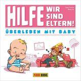 Hilfe! Wir sind Eltern! - Überleben mit Baby (2021) HC