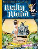Die erotische Kunst des Wally Wood Sonderband: Alle unanständigen & erotischen Storys! (18+) (Vorzugsausgabe) (Abgabelimit: 1 Exemplar pro Kunde!)