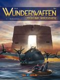 Wunderwaffen - Geheime Missionen 02: Der Atem des Kondors (Vorzugsausgabe) (Abgabelimit: 1 Exemplar pro Kunde!)