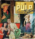 The Art of Pulp Fiction: An Illustrated History of Vintage Paperback (2021) Artbook