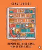 Dein Bücherregal verrät dich - Momente, die du nur kennst, wenn du Bücher liebst (2021) HC