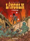 Lincoln 08: Grabenkrampf