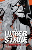Luther Strode (2011) The Complete Series TPB