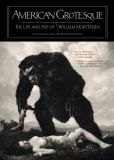American Grotesque: The Life and Art of William Mortensen (2014) HC