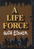 A Life Force (1988) HC [signiert von Will Eisner]