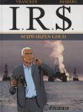 I.R.$ (2000) 07: Schwarzes Gold