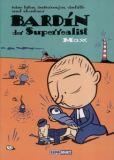 Bardin der Superrealist