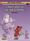 Der kleine Spirou 07: Frag doch deinen Papa!
