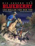 Blueberry 45: 100 Dollar für den Tod