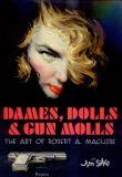 Dames, Dolls & Gun Molls: The Art of Robert A. Maguire
