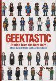 Geektastic - Stories from the Nerd Herd
