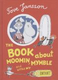 The Book about Moomin, Mymble and little My HC