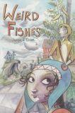 Weird Fishes