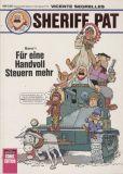 Bastei Comic Edition (1990) 32: Sheriff Pat 1 - Für eien Handvoll Steuern mehr