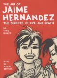 The Art of Jaime Hernandez: The Secrets of Life and Death HC