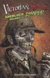 Victorian Undead (2010) 01: Sherlock Holmes vs. Zombies!