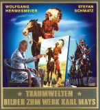 Traumwelten II - Bilder zum Werk Karl Mays