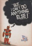 But ... I Cant Do Anything Else - The Art Of Rob Schrab HC