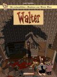 Die erstaunlichen Abenteuer von Herrn Hase 04: Walter