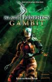 Black Prophecy Roman: Gambit